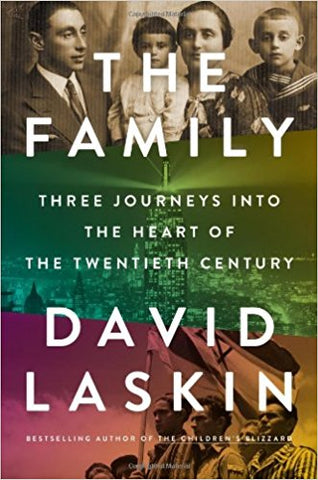 The Family: Three Journeys into the Heart of the 20th Century by David Laskin