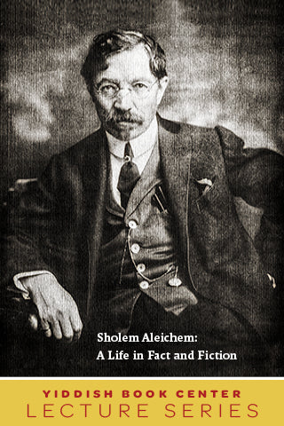 "Lecture Series: ""Sholem Aleichem - A Life in Fact and Fiction"" with Professor Jeremy Dauber"