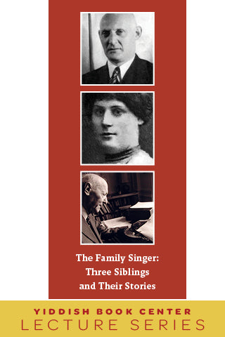 "Lecture Series: ""The Family Singer: Three Siblings and Their Stories"" with Professor Anita Norich"