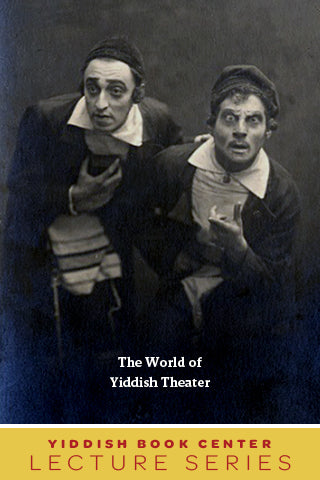 "Lecture Series: ""The World of Yiddish Theater"" with Professor Debra Caplan"