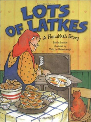 Lots of Latkes: A Hanukkah Story by Sandy Lanton
