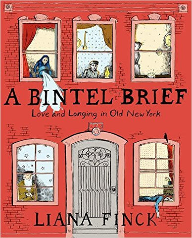 A Bintel Brief  Love and Longing in Old New York by Liana Finck