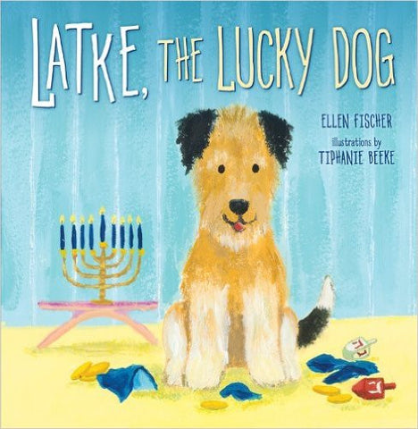 Latke, the Lucky Dog by Ellen Fischer