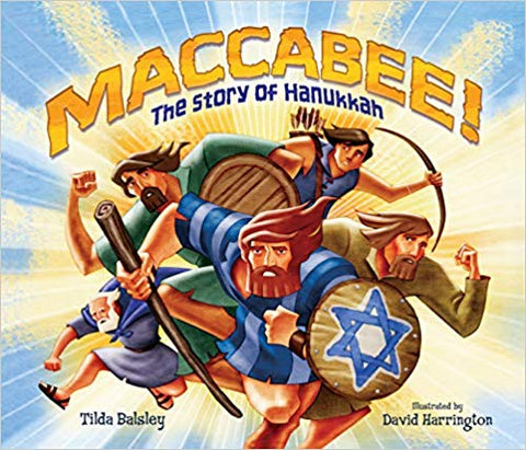 Maccabee!: The Story of Hanukkah by Tilda Balsley
