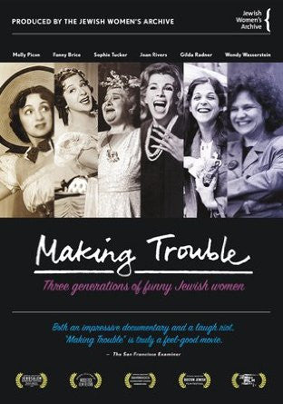 Making Trouble: Three Generations of Funny Jewish Women from The National Center for Jewish Film DVD