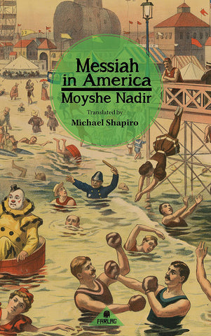 Messiah in America: (A Drama in Five Acts) by Moyshe Nadir