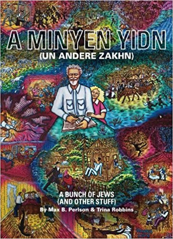 A Minyen Yidn (Un Andere Zakhn) Graphic Edition by Max B. Perlson and Trina Robbins