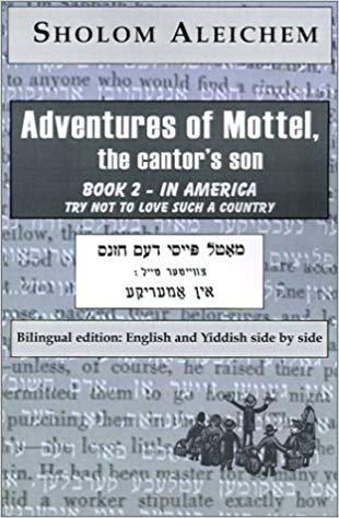 Adventures of Mottel the Cantor's Son, Book 2 in America by Sholom Aleichem Bilingual Edition