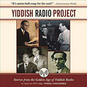 Yiddish Radio Project: Stories from the Golden Age of Yiddish Radio Audio CD Produced by NPR