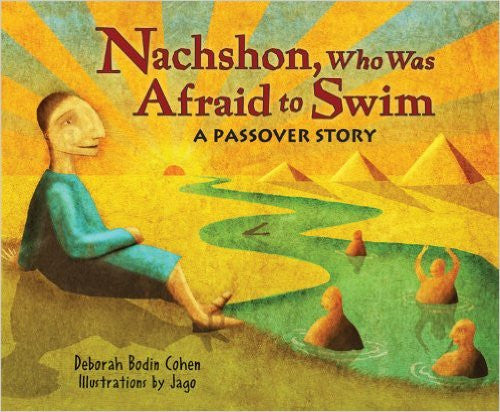 Nachshon, Who Was Afraid to Swim by Deborah Bodin Cohen