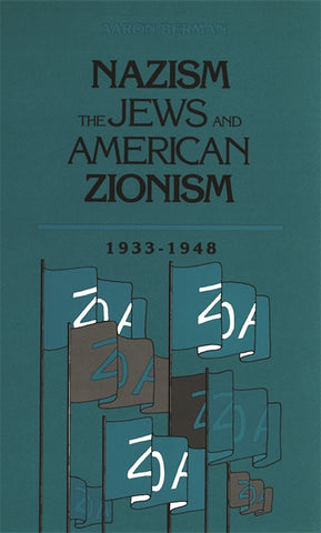 Nazism, the Jews, and American Zionism by Aaron Berman