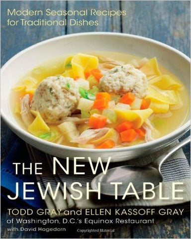 The New Jewish Table: Modern Seasonal Recipes for Traditional Dishes by Todd Gray & Ellen Kassoff Gray