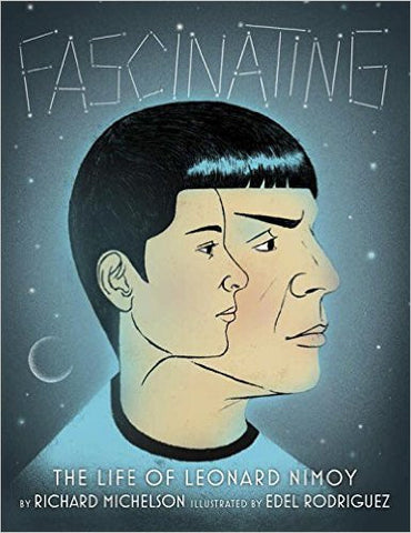 Fascinating: The Life of Leonard Nimoy by Richard Michelson