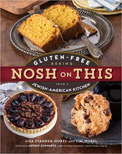 Nosh on This: Gluten-Free Baking from a Jewish-American Kitchen by Lisa Stander-Horel