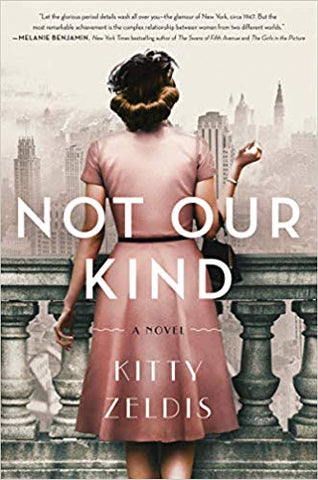 Not Our Kind : A Novel by Kitty Zeldis