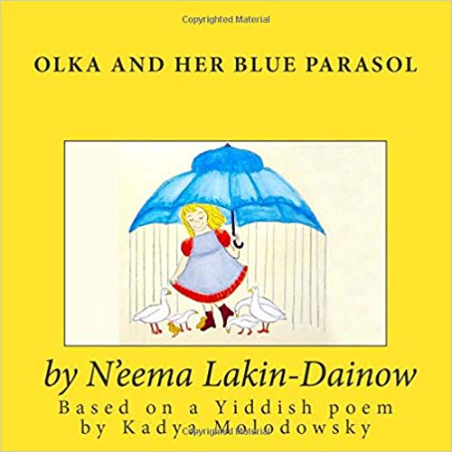 Olka And Her Blue Parasol by N'eema Lakin-Dainow and Kadya Molodowsky