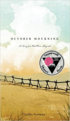 October Mourning: A Song for Matthew Shepard by Leslea Newman