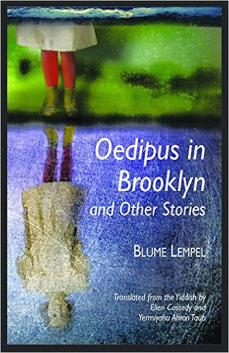 Oedipus in Brooklyn and Other Stories by Blume Lempel