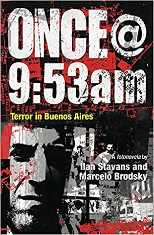 Once @ 9:53am: Terror In Buenos Aires by Ilan Stavans and Marcelo Brodsky