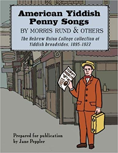 American Yiddish Penny Songs: By Morris Rund and Others, Editor Jane Peppler