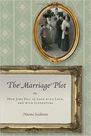 The Marriage Plot: Or, How Jews Fell in Love with Love, and with Literature by Naomi Seidman