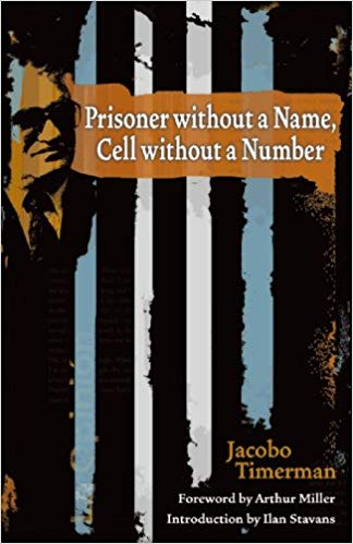 Prisoner without a Name, Cell without a Number by Jacobo Timerman