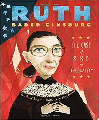 Ruth Bader Ginsburg: The Case of R.B.G. vs. Inequality by Jonah Winter
