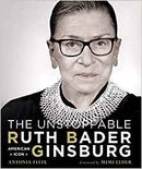 The Unstoppable Ruth Bader Ginsburg: American Icon by Antonia Felix