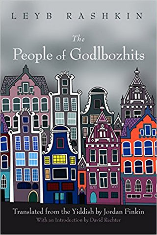 The People of Godlbozhits by Leyb Rashkin