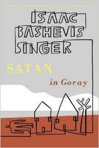 Satan In Goray by Singer, Isaac Bashevis