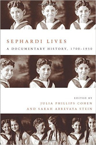 Sephardi Lives: A Documentary History 1700–1950 by Julia Phillips Cohen