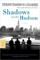 Shadows on the Hudson: A Novel by Isaac Bashevis Singer