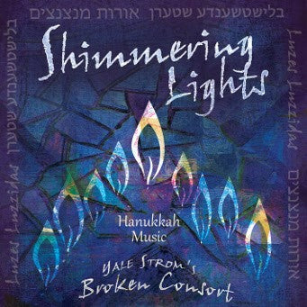 Shimmering Lights: Hanukkah Music by Yale Strom's Broken Consort, Audio CD