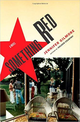 Something Red: a Novel by Jennifer Gilmore
