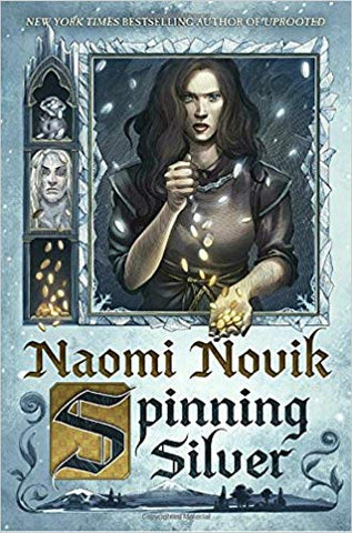 Spinning Silver: A Novel by Naomi Novik
