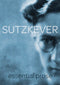 Sutzkever Essential Prose, by Avrom Sutzkever. Translated by Zackary Sholem Berger