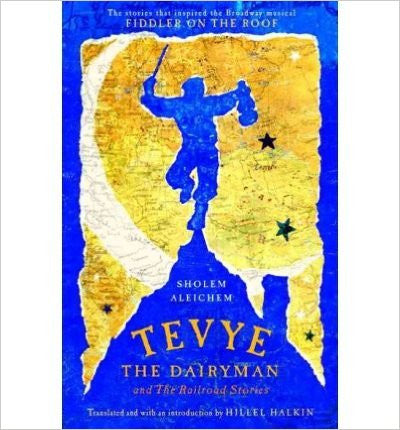 Tevey the Dairyman and the Railroad Stories by Sholem Aleichem
