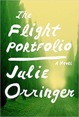 The Flight Portfolio: A Novel by Julie Orringer