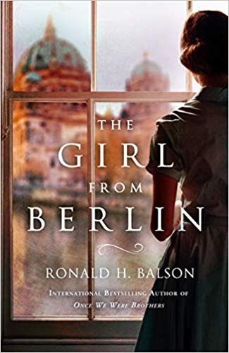 The Girl from Berlin: a Novel by Ronald H. Balson