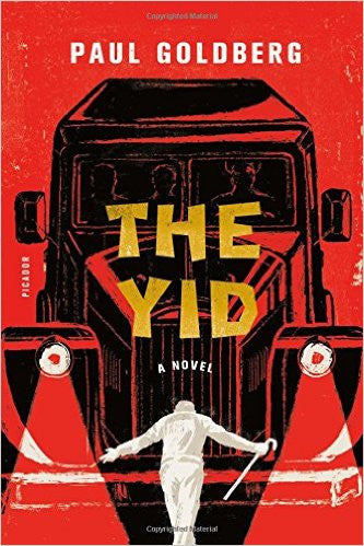 The Yid: A Novel by Paul Goldberg