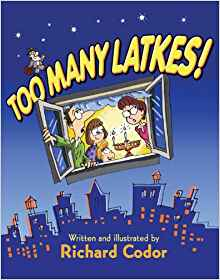 Too Many Latkes! by Richard Codor