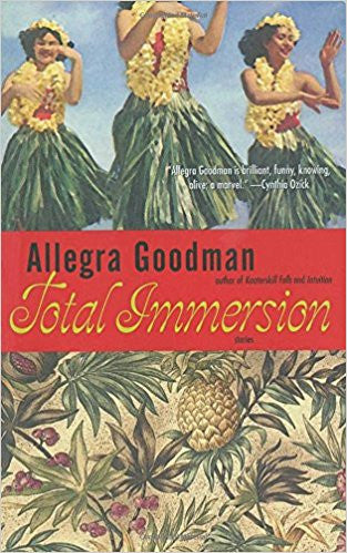 Total Immersion: Stories by Allegra Goodman