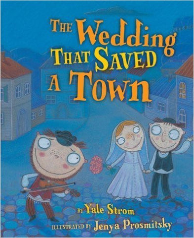 The Wedding That Saved a Town by Yale Strom