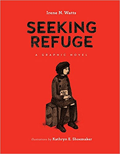Seeking Refuge: A Graphic Novel by Irene N. Watts