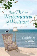 The Three Weissmans of Westport by Cathleen Schine
