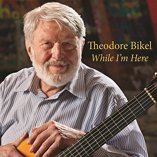Theodore Bikel: While I'm Here, Two CD Set