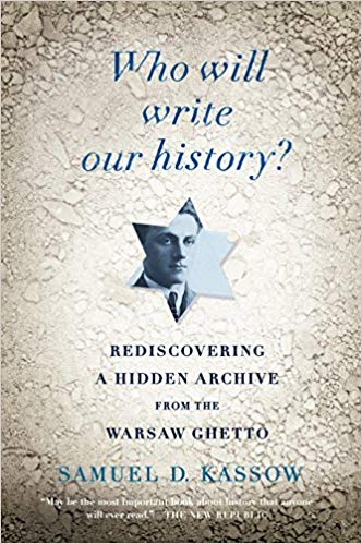 Who Will Write Our History by Samuel Kassow