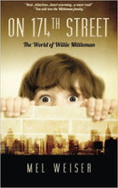 On 174th Street: The World of Willie Mittleman by Mel Weiser
