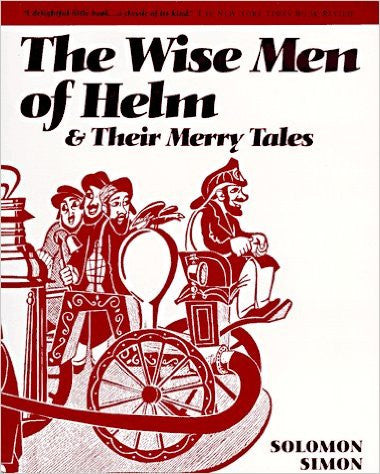 The Wise Men of Helm & Their Merry Tales by Solomon Simon