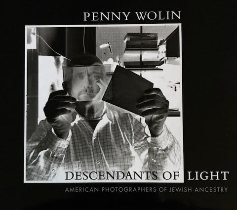 Descendants of Light: American Photographers of Jewish Ancestry by Penny Wolin